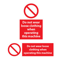 Do Not Wear Loose Clothing when Operating Sign