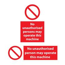 No Unauthorised to Operate Machinery Sign