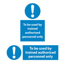 To be Used by Trained Authorised Personnel Only Sign